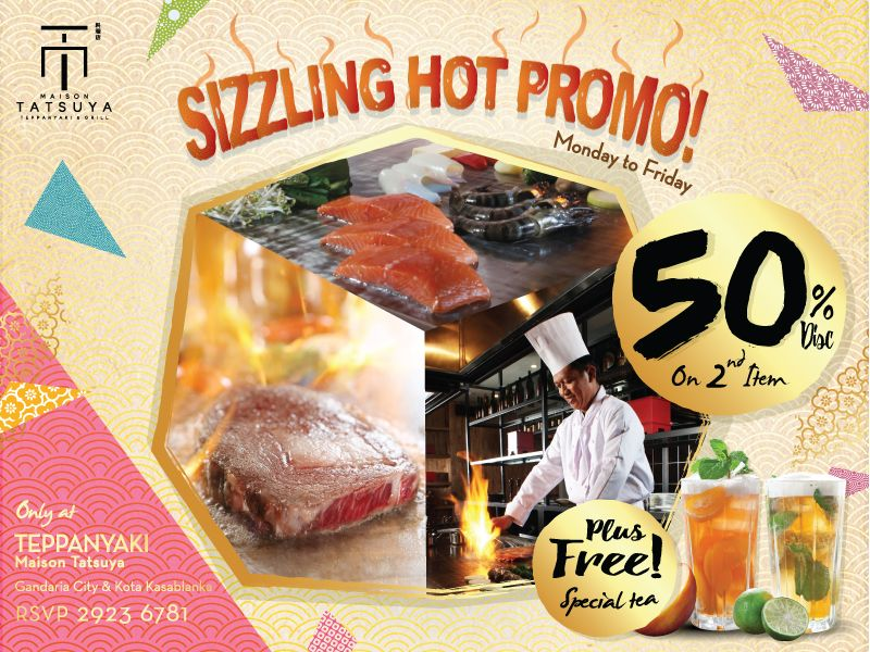 SIZZLING HOT PROMO - GET 50% DISC ON 2ND ITEM FOR TEPPANYAKI + FREE 2 SPECIAL TEA! image
